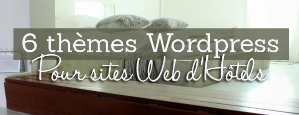 6 thèmes WordPress pour des hotels
